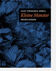 Caio Fernando Abreu: Kleine Monster. Edition diá, 2015